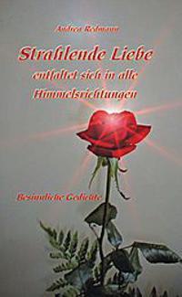 Strahlende Liebe entfaltet sich in alle Himmelsrichtungen