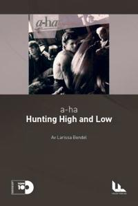a-ha: Hunting high and low - Larissa Bendel pdf epub