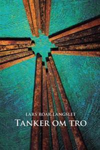 Tanker om tro - Lars Roar Langslet   Inprintwriters.org