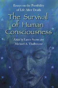 The Survival of Human Consciousness
