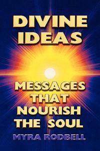 Divine Ideas Messages That Nourish the Soul