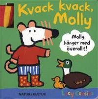 Kvack kvack, Molly