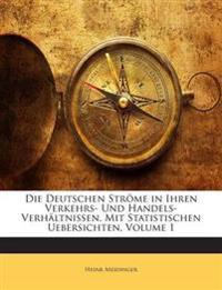 Die Deutschen Ströme in Ihren Verkehrs- Und Handels-Verhältnissen, Mit Statistischen Uebersichten, Volume 1