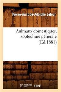 Animaux Domestiques, Zootechnie G�n�rale, (�d.1881)