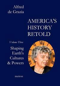 America's History Retold: Shaping Earth's Cultures & Powers