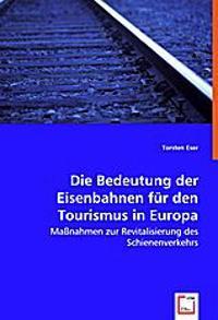 Die Bedeutung der Eisenbahnen für den Tourismus in Europa