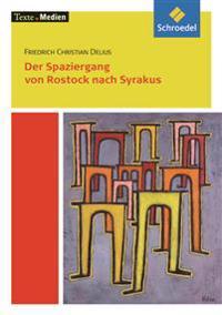 Der Spaziergang von Rostock nach Syrakus.Textausgabe mit Materialteil