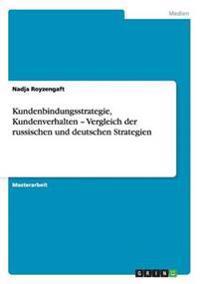 Kundenbindungsstrategie, Kundenverhalten - Vergleich Der Russischen Und Deutschen Strategien