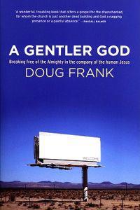 A Gentler God