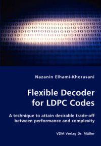 Flexible Decoder for LDPC Codes - A technique to attain desirable trade-off between performance and complexity