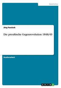 Die Preuische Gegenrevolution 1848/49