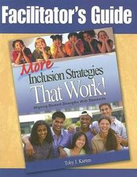 Facilitator's Guide to More Inclusion Strategies That Work!