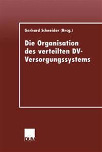Die Organisation des Verteilten DV-Versorgungssystems