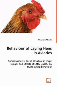 Behaviour of Laying Hens in Aviaries