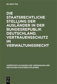 Die Staatsrechtliche Stellung Der Ausländer in Der Bundesrepublik Deutschland