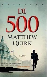 De fem hundre - Matthew Quirk | Inprintwriters.org