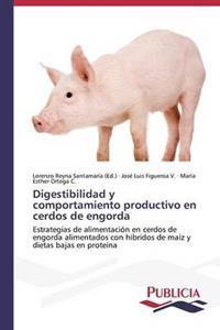 Digestibilidad y Comportamiento Productivo En Cerdos de Engorda