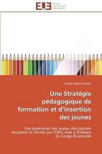 Une Strat�gie P�dagogique de Formation Et D Insertion Des Jeunes