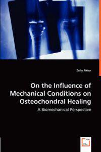 On the Influence of Mechanical Conditions on Osteochondral Healing
