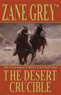 The Desert Crucible