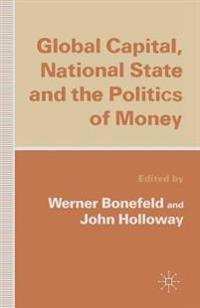 Global Capital, National State and the Politics of Money
