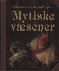 Illustreret håndbog i Mytiske væsener