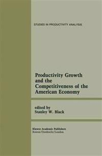 Productivity Growth and the Competitiveness of the American Economy