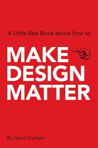 Make design matter - a little red book about how to..