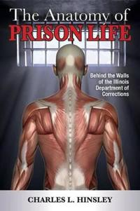 The Anatomy of Prison Life