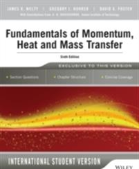 Fundamentals of Momentum, Heat and Mass Transfer, 6th Edition International