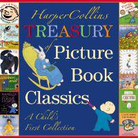 HarperCollins Treasury of Picture Book Classics: A Child's First Collection