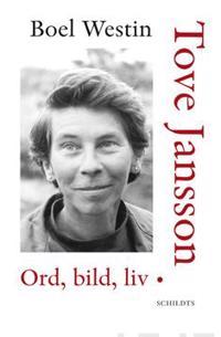 Tove Jansson - Ord, bild, liv