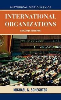 Historical Dictionary of International Organizations