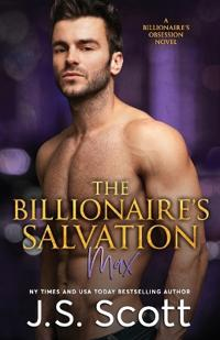 The Billionaire's Salvation: : (The Billionaire's Obsession Max)