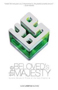 The Beloved's Majesty - Quranic Verses in Praise of the Holy Prophet