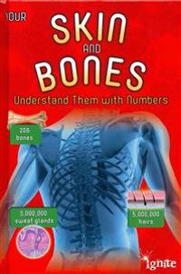 Your Skin and Bones: Understand Them with Numbers