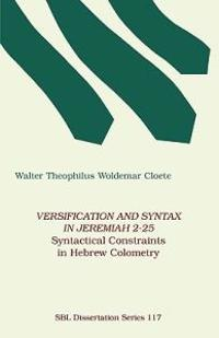 Versification and Syntax in Jeremiah 2-25