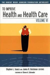 To Improve Health and Health Care: The Robert Wood Johnson Foundation Antho