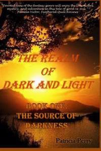 The Realm of Dark and Light: Book One: The Source of Darkness