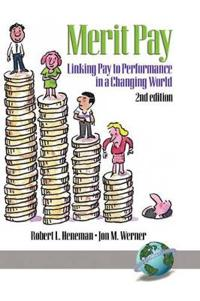 Merrit Pay: Linking Pay to Performance in a Changing World (Hc)