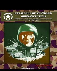 Catalogue of Standard Ordnance Items: Volume 3 & 4: Small Arms, Miscellaneous Equipment and Ammunition