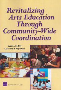 Revitalizing Arts Education Through community-Wide Coordination