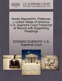 Henrik Mannerfrid, Petitioner, V. United States of America. U.S. Supreme Court Transcript of Record with Supporting Pleadings