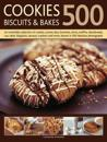 500 Cookies, Biscuits & Bakes: An Irresistible Collection of Cookies, Scones, Bars, Brownies, Slices, Muffins, Shortbreads, Cup Cakes, Flapjacks, Cra