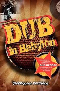 Dub in babylon - understanding the evolution and significance of dub reggae