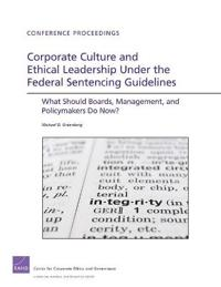 Corporate Culture and Ethical Leadership Under the Federal Sentencing Guidelines
