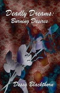 Deadly Dreams: Burning Desires