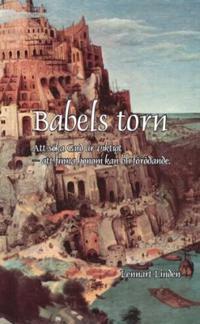 Babels torn : att söka Gud är viktigt ? att finna honom kan bli förödande
