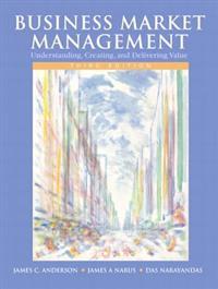 Business Market Management: Understanding, Creating