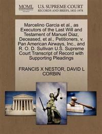 Marcelino Garcia et al., as Executors of the Last Will and Testament of Manuel Diaz, Deceased, et al., Petitioners, V. Pan American Airways, Inc., and R. O. D. Sullivan U.S. Supreme Court Transcript of Record with Supporting Pleadings